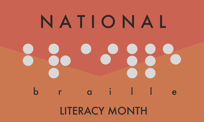 National Braille Literacy Month January