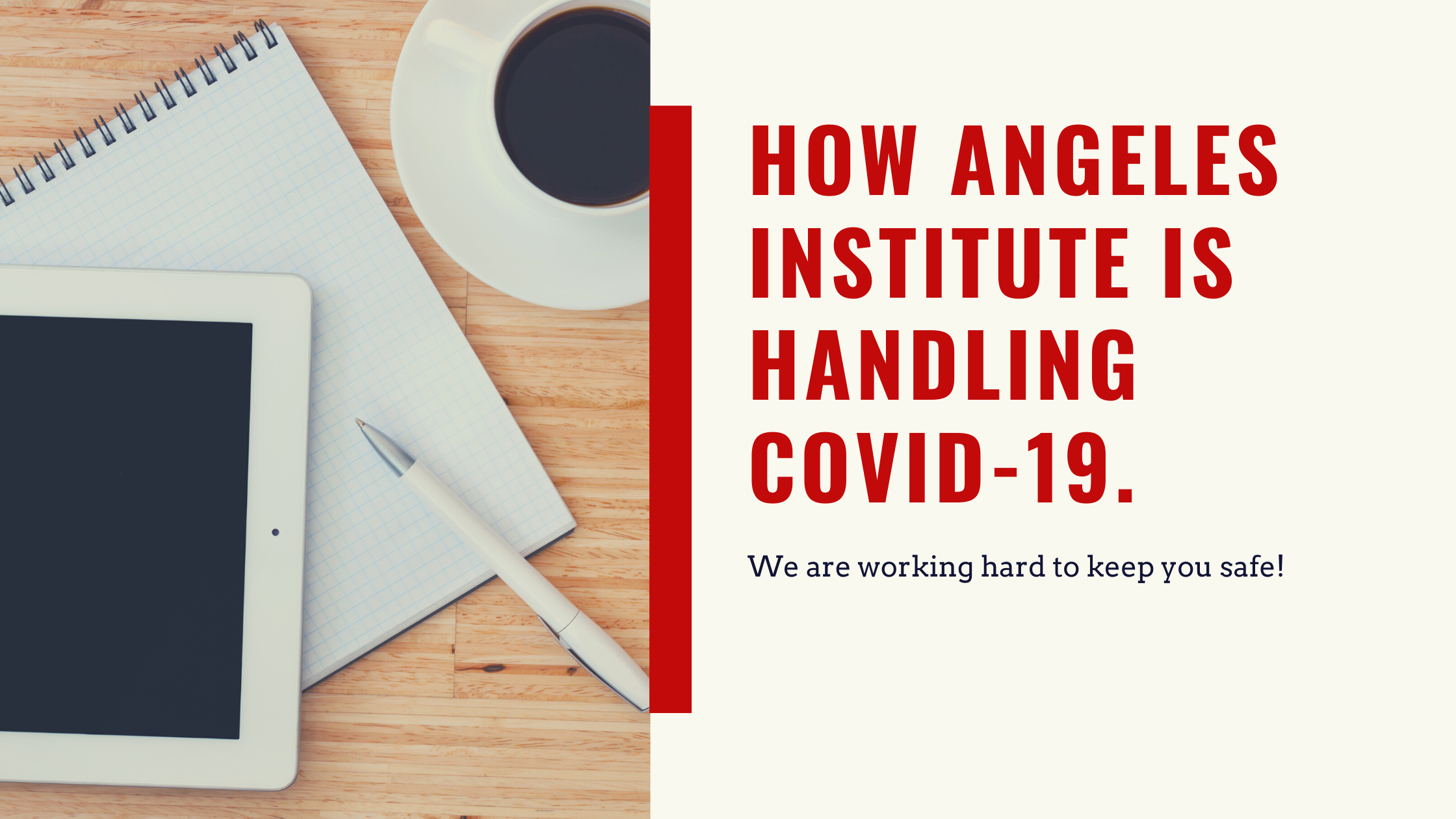How Angeles Institute is handling COVID-19.